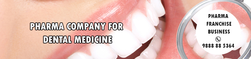 Pharma Franchise Company for Dental Medicine